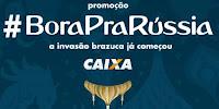 Promoção #BoraPraRússia Caixa promocaixa.com.br