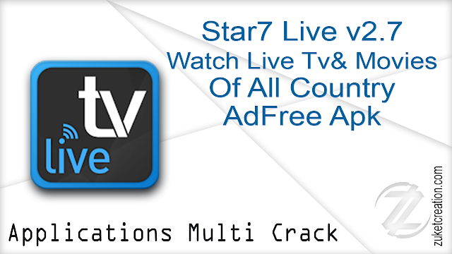 Star7 Live v2.7 – Watch Live Tv & Movies Of All Country AdFree Apk