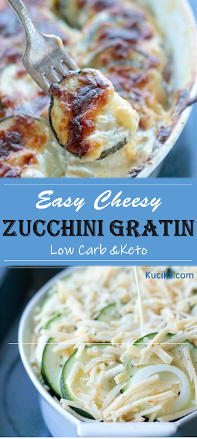 Easy Cheesy Zucchini Gratin – Low Carb Keto