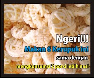 ngerii!! makan 6 kerupuk ini sama dengan mengkonsumsi 2 porsi nasi by ommasakom dot net