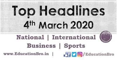 Top Headlines 4th March 2020 EducationBro