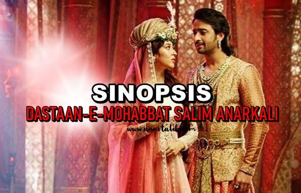 SINOPSIS DASTAAN-E-MOHABBAT SALIM ANARKALI (TV3)