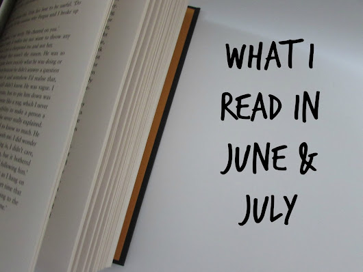 WHAT I READ | June & July