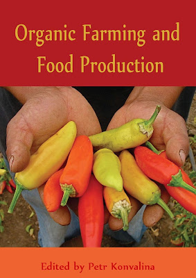 [EBOOK] ORGANIC FARMING AND FOOD PRODUCTION, Edited by Petr Konvalina, Published by InTech