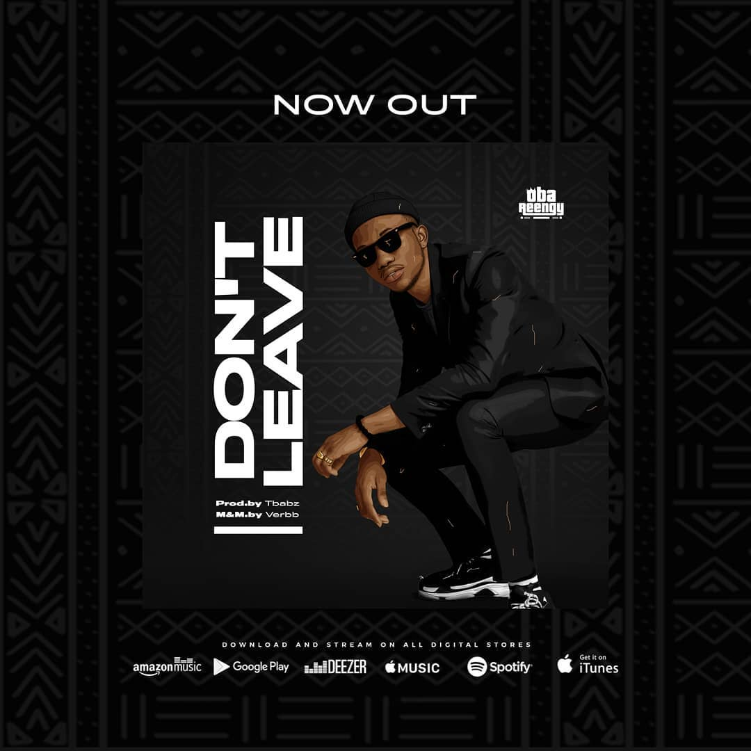 Oba Reengy - Don't Leave Lyrics & Mp3 Download
