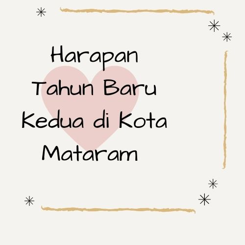 Harapan Tahun Baru Kedua di Kota Mataram