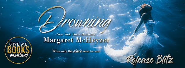 [New Release] DROWNING by Margaret McHeyzer @MargaretMAuthor @GiveMeBooksBlog #Review #TheUnratedBookshelf