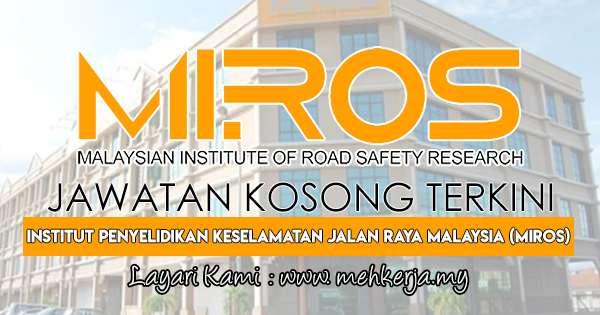 Jawatan Kosong Terkini 2018 di Malaysian Institute of Road Safety Research (MIROS)
