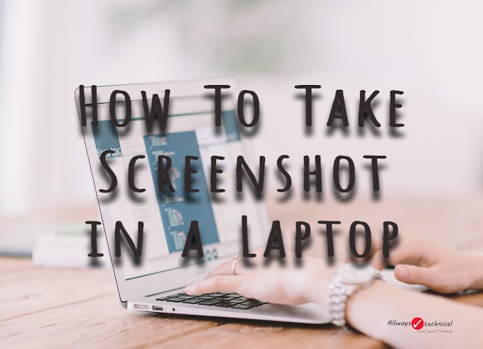 How To Take Screenshot In Laptop - Easy Tricks