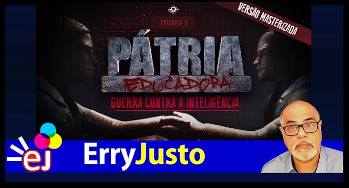 GUERRA CONTRA A INTELIGÊNCIA | PÁTRIA EDUCADORA - CAPÍTULO 3 | FILME COMPLETO