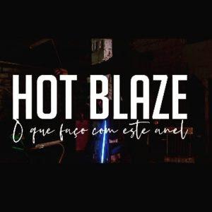 Hot Blaze - O Que Faço Com Este Anel