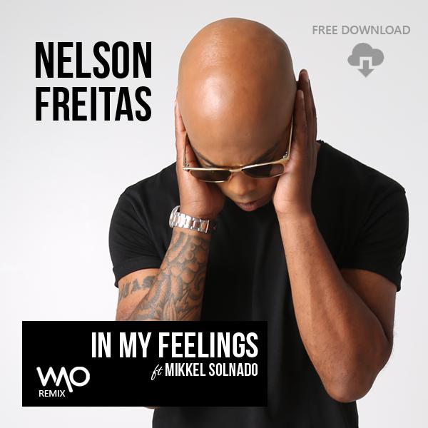 Nelson Freitas - In My Feelings Feat. Mikkel Solnado