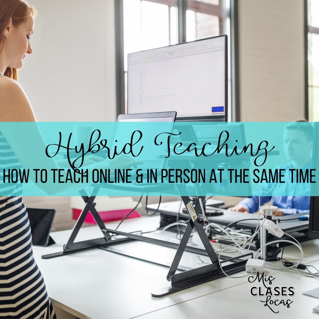 Hybrid Teaching - How to Teach Spanish Class Hybrid - shared by Mis Clases Locas