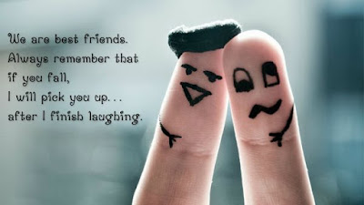Smile Quotes images: We are best friends always remember that if you fall, I will pick you up after I finish laughing.
