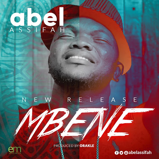 [NEW MUSIC] MP3: MBENE - ABEL ASSIFAH - @abelassifah Cc @declareworldng