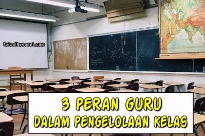 3 Peran guru dalam pengelolaan kelas