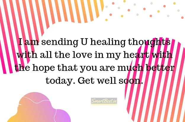Get Well Soon Messages, Wishes, And Status To Your Loved Ones.
