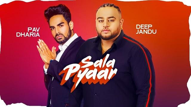 Sala Pyaar Lyrics -Deep Jandu,Pav Dharia- Down To Earth Album Song