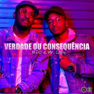 Baixar Musica: MDO & Mr Carly - Verdade Ou Consequência
