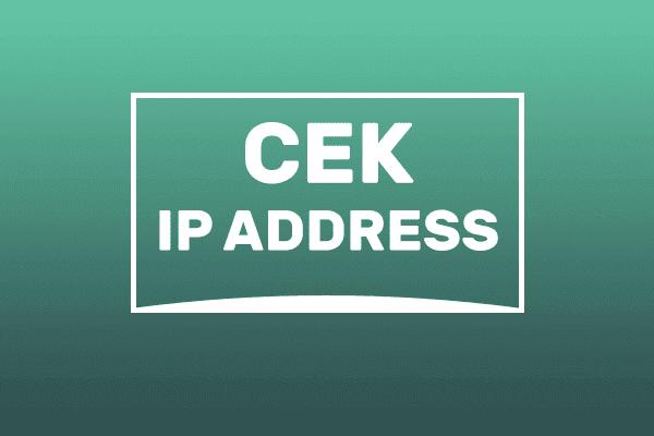 cara cek ip address di laptop, pc, hp