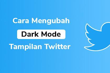 Cara Mengubah Tampilan Dark Mode Twitter