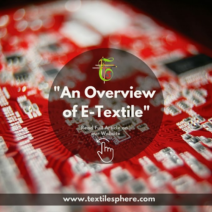 An Overview of E- Textiles || Manufacturing || Applications