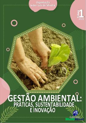 Gestão Ambiental: Práticas, Sustentabilidade e Inovação