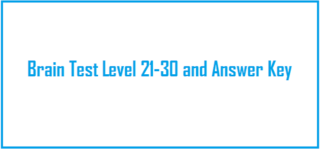 Brain Test Level 21-30 and Answer Key
