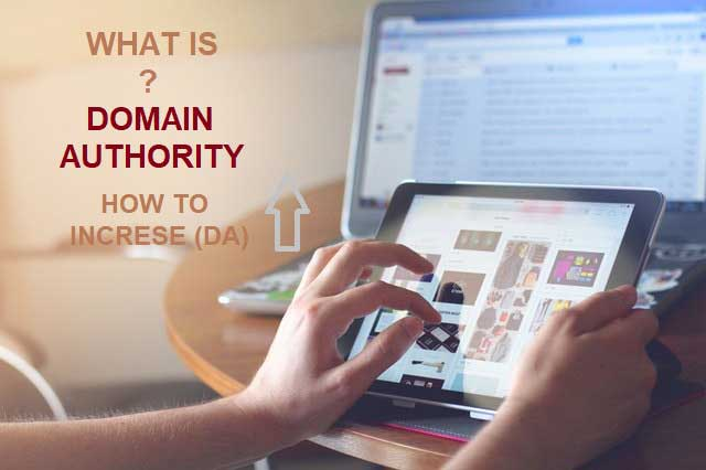 DOMAIN AUTHORITY क्या है और अपने BLOG WEBSITE की DA कैसे बढ़ायें