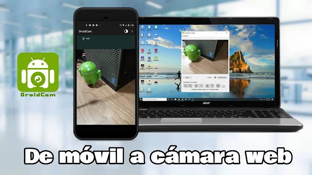 Cómo usar tu móvil Android como webcam en Windows