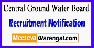 CGWB Central Ground Water Board Recruitment Notification 2017 Last Date 19-08-2017