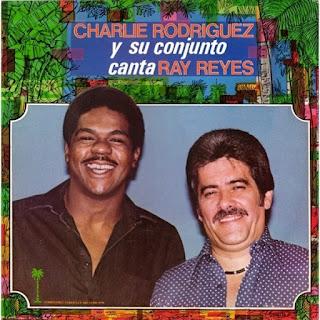 CHARLIE RODRIGUEZ Y SU CONJUNTO - CANTA RAY REYES (1980)