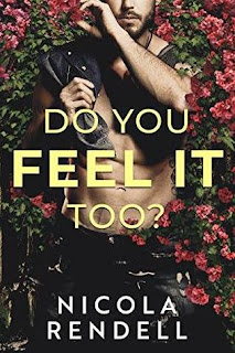 Do You Feel It Too? by Nicola Rendell