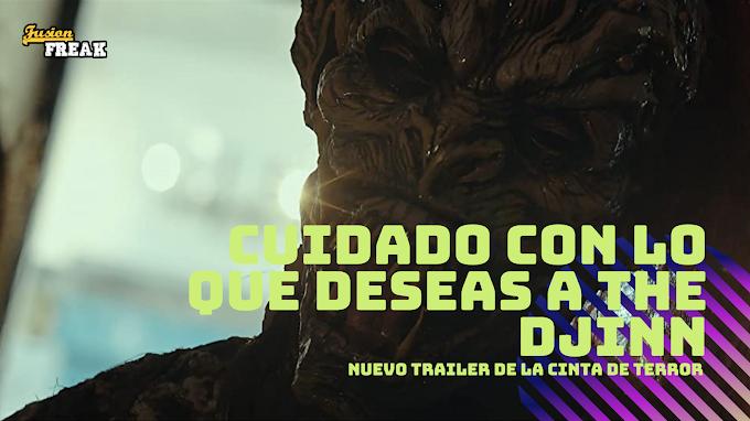 Cuidado con lo que deseas a The Djinn. Nuevo trailer de la cinta de terror.