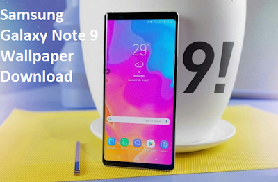 Samsung Galaxy Note 9 Wallpaper Download