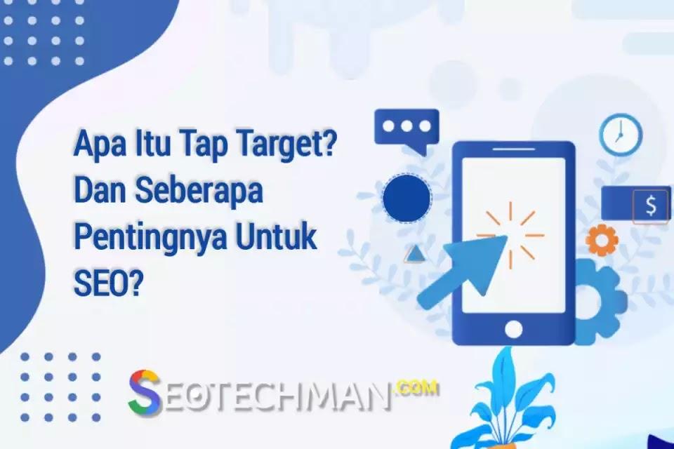 Apa Itu Tap Target? dan Seberapa Besar Pentingnya untuk SEO selular?