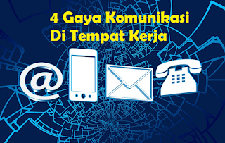 4 Gaya Komunikasi Di Tempat Kerja Yang Perlu Anda Ketahui