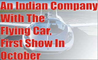 An Indian Company With The Flying Car, First Show In October