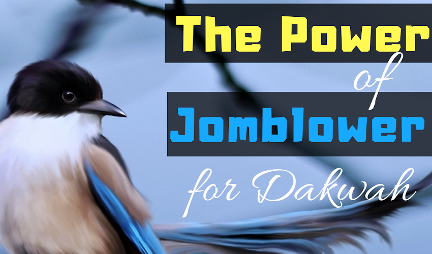 The Power of Jomblower for Dakwah