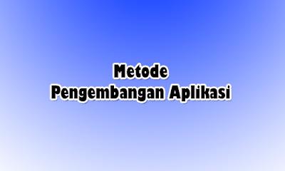 Metode Pengembangan Aplikasi