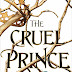 The Cruel Prince, (Serie Folk of the Air #1) Holly Black