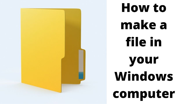 How to make a file in your Windows computer
