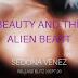 #release #blitz - Beauty and the Alien Beast  by Author: Sedona Venez      @agarcia6510   @SedonaVenez