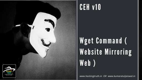 CEH v10 wget website Mirroring