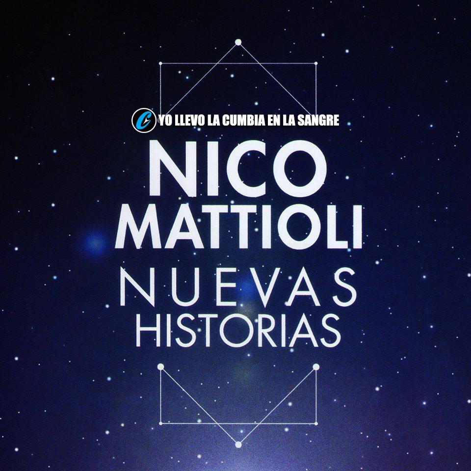 Yo Llevo La Cumbia En La Sangre: NICO MATTIOLI - NUEVAS