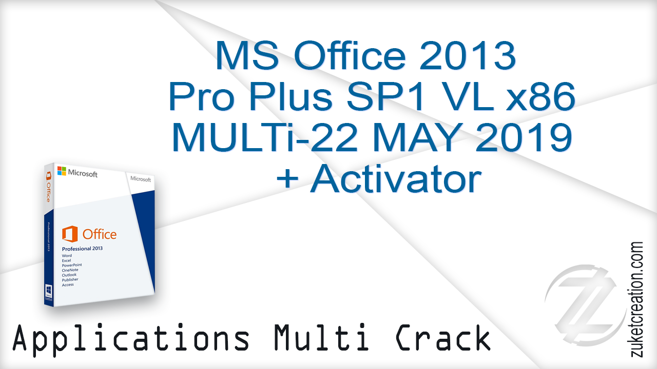 MS Office 2013 Pro Plus SP1 VL x64 MULTi-22 MAY 2019 + Activator    |  2.23 GB