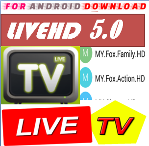 Download Android Free LiveHD5.0 IPTV Apk -Watch Free Live Cable Tv Channel-Android Update LiveTV Apk  Android APK Premium Cable Tv,Sports Channel,Movies Channel On Android