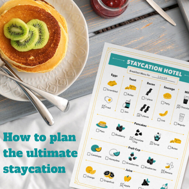 How to plan the ultimate staycation (with printables)