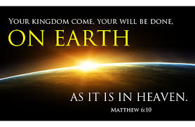 When Will The Will Of God Be Done On Earth As It Is Done In Heaven?