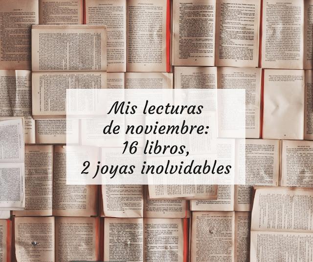 Mis lecturas de noviembre: 16 libros, 2 joyas inolvidables